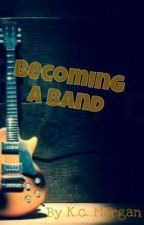 Becoming a Band by writer_KC