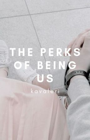 the perks of being us by Kavaleri
