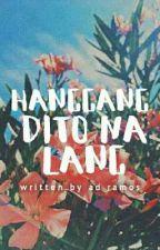 Hanggang Dito na Lang | One Shot ✔ | Unfavorable Love #2 by ArtJustiniano