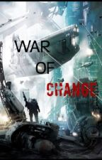 War of change by FrozenSoldier45
