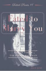Fated to Marry You (End) by AllyParker8