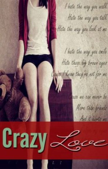 Crazy Love (Short Story) ONHOLD by leakeem