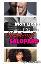 Mon BOSS est SÉDUISANT SALOPARD [ MBSS ] by LaeTySha14
