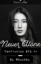 •Never Alone•[Bts ff fr] .Jk. by M0uch0u