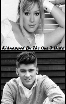 Kidnapped By The One I Hate (One Direction Fanfiction)
