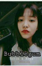 Bubblegum | Yeri & Boys  by VeeliaKim_
