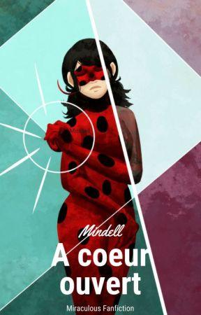 A cœur ouvert - Miraculous Ladybug Fanfiction by Mindell