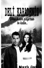 DELİ KARADENİZ -NEFTAH- by _ulanazlistu