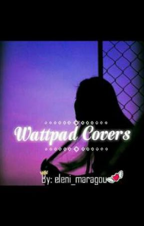 Wattpad Covers ~Requests: OPEN by eleni_maragou