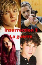 Insurrection 3- La guerre by Vangalle03