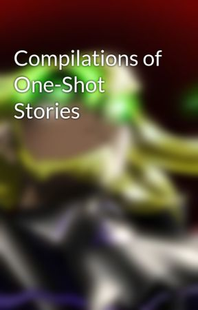 Compilations of One-Shot Stories by blitzmatch09