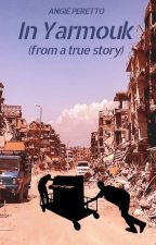 In Yarmouk (a true story) by Angie_Peretto