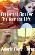 Essential Tips For The Teenage Life by AdorinThat_Horan
