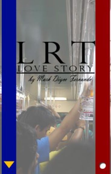 LRT Love Story (ON GOING) by MarkDiycoFernando