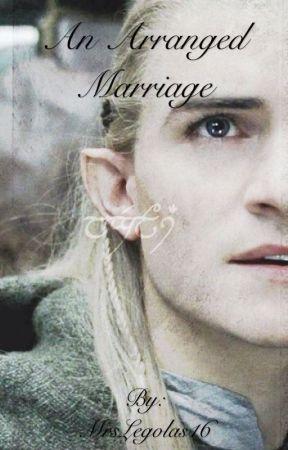 An Arranged Marriage (The Hobbit) by MrsLegolasMalfoy