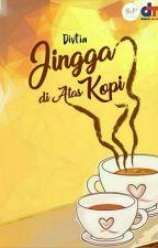 Jingga di Atas Kopi [SELESAI] by swp_writingproject