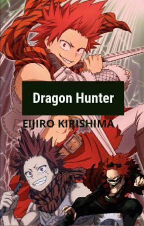 Dragon Hunter|| Eijiro Kirishima x Reader - Chapter 12 - Wattpad