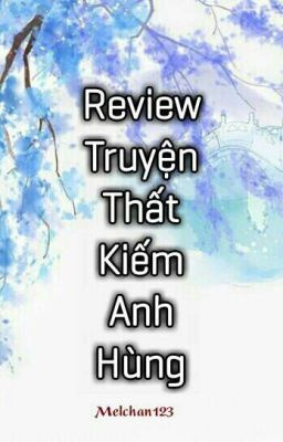 Review Truyện Thất Kiếm Anh Hùng Hay