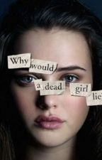 13 Reasons Why~ Was wäre wenn? by DMST-peace