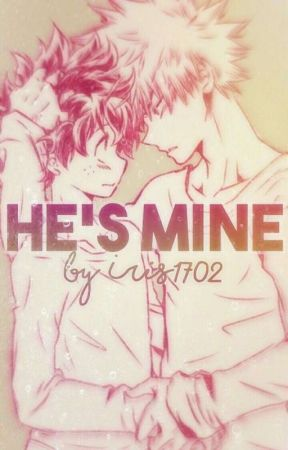 He's Mine... BakuDeku {Omegaverse AU} [BEING EDITED] by Iris1702