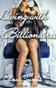 Living with the Billionaires by phaylove4