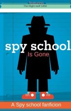 Spy school's gone by therightstuff1950