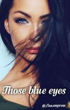 THOSE BLUE EYES (Teacherxstudent Girlxgirl) by Laa_empress