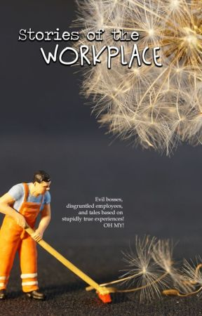 Stories of the Workplace by DanielleKarthauser