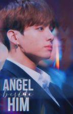 Angel Beside Him by MysterySender