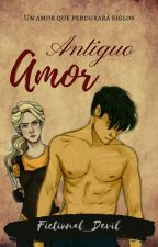 Antiguo Amor~ Percabeth AU by DarkBookPrincess