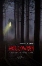 HOLLOWEEN | Antologia de Terror by VoxLiteratus