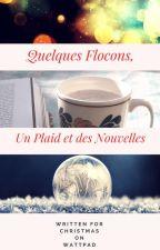 Quelques flocons, Un Plaid Et Des Nouvelles by -literharry