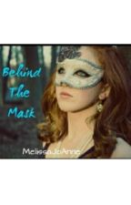 The Girl Behind the Mask by MelissaJoAnne