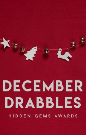 DECEMBER DRABBLES [A Short-Story Contest) by HiddenGemsAwards