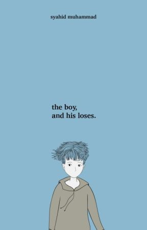 The Boy, and His Loses by iidmhd
