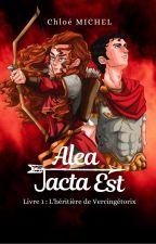 Alea Jacta Est [Tome 1] by Moraina0726