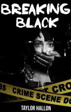 Breaking Black [Slow Updates.] by hallonn23
