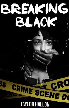 Breaking Black by hallonn23