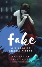 Fake - O diário de Angeli Pietro by AngeliPietro