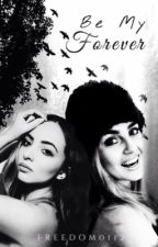 Be My Forever | Jerrie. (Editando) by Freedom0112
