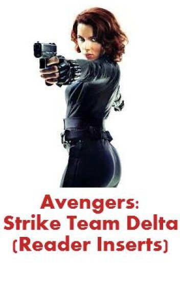 Avengers: Strike Team Delta (Reader Inserts) - TheScarletShadoww