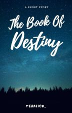 The Book Of Destiny by Unsung_pearl