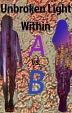 Unbroken Light Within (Areyesia vs. Bilanda) by BaylieNixon