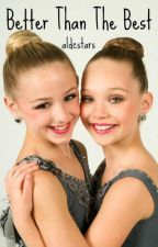 Better Than the Best (A Dance Moms Fanfic) by ayariley
