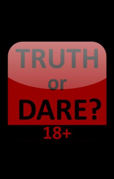 Truth or Dare ( short story with B.S COMPLETED ) by stargazer143