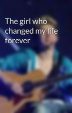 The girl who changed my life forever by lilmissy1818