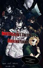 Investigações Creepys e Sobrenaturais by HomicidaGirl13