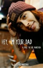 Hello, I'm Your Dad (Pierce the Veil Fanfiction) by austinnsquidgy