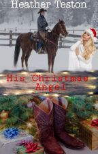 His Christmas Angel by tamlaura1