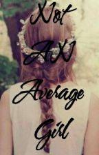 Not An Average Girl by someweirdgirlol